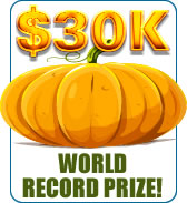 $30,000 Special Prize to World Record Breaking Pumpkin