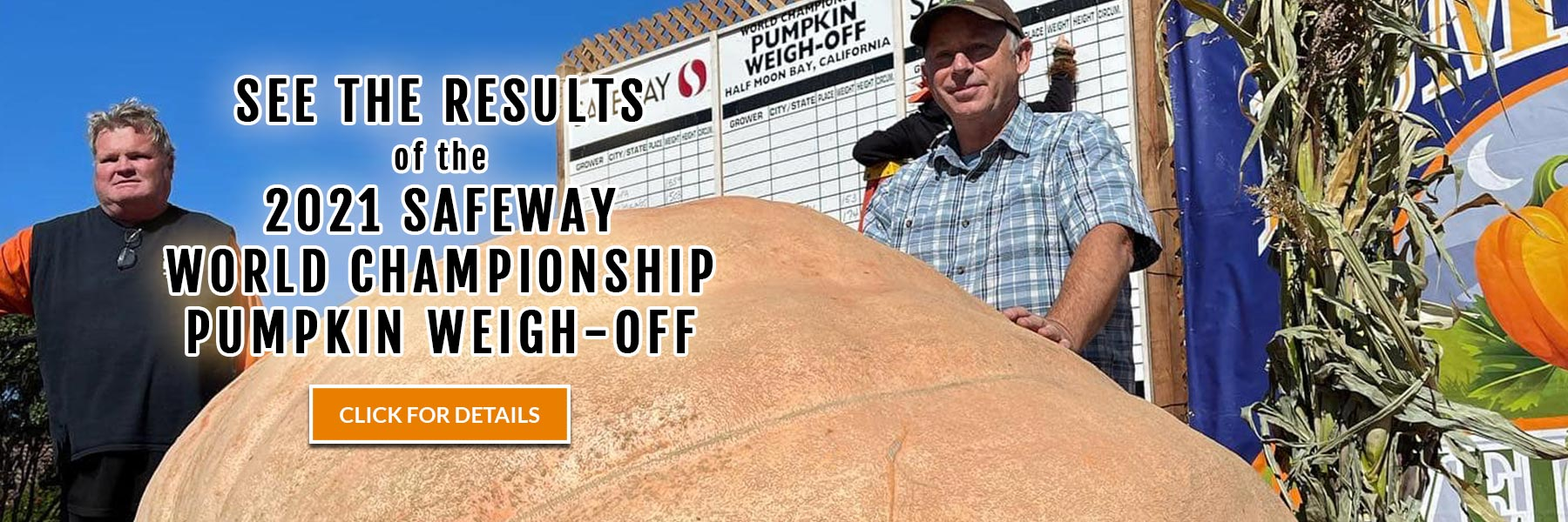 See the results of the 2021 Safeway World Championship Pumpkin Weigh-Off - click for details